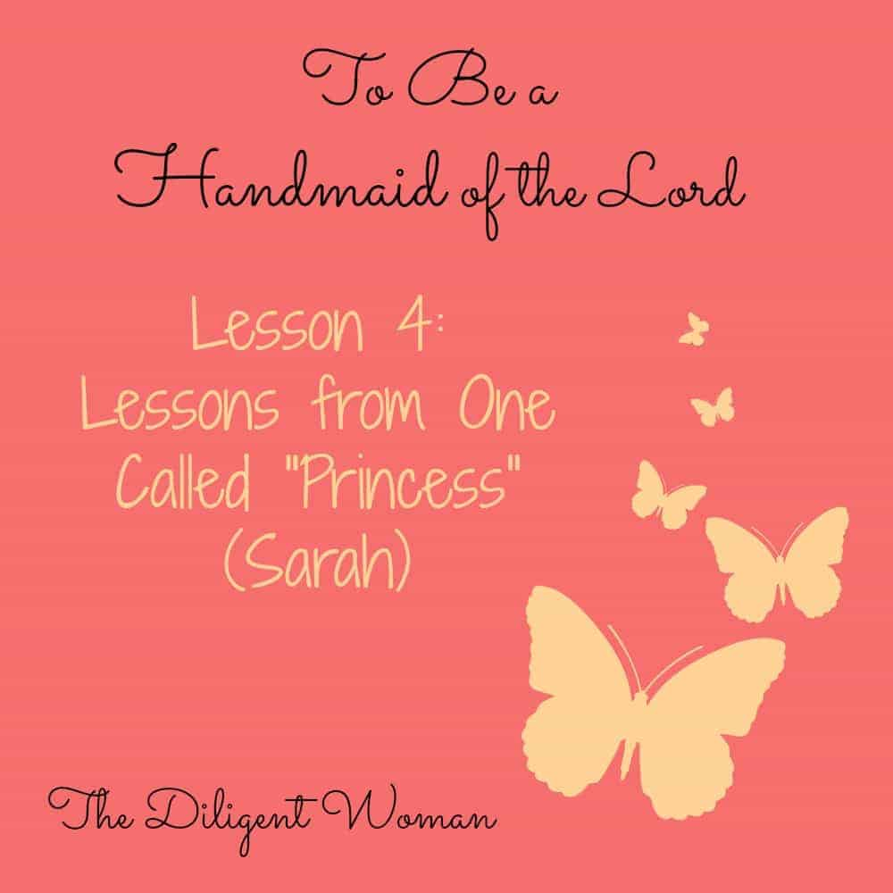 "Lessons from One Called ""Princess"" (Sarah) – To Be a Handmaid of the Lord Lesson Four"