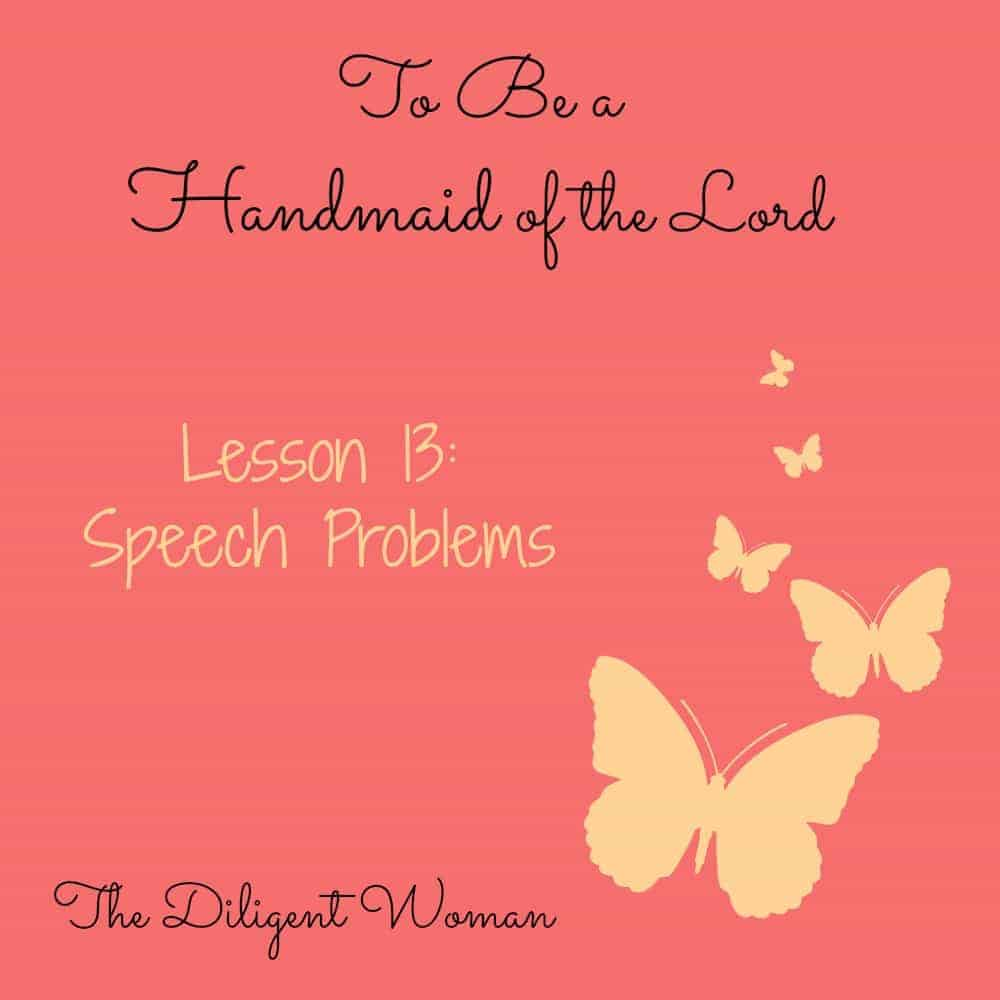 To Be a Handmaid of the Lord – Lesson 13 – Speech Problems