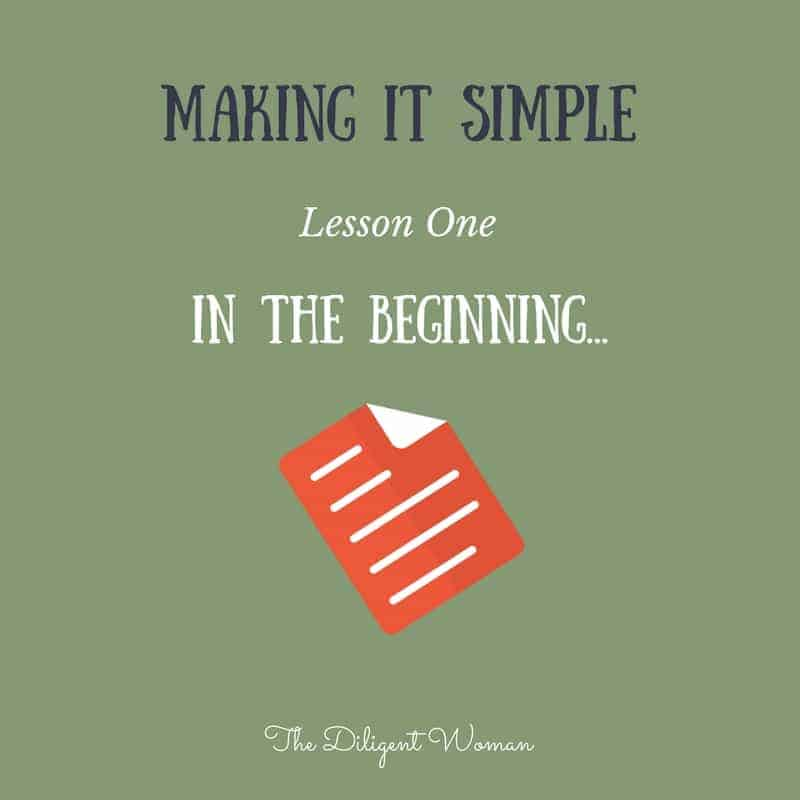 In the Beginning – Making it Simple-Lesson One