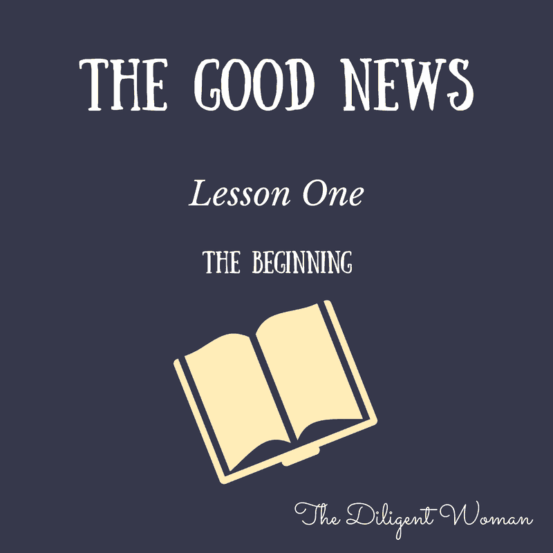 The Beginning – The Good News – Lesson 1
