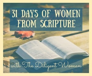 31 Days of Women | Study Women of the Bible |Biblical Women