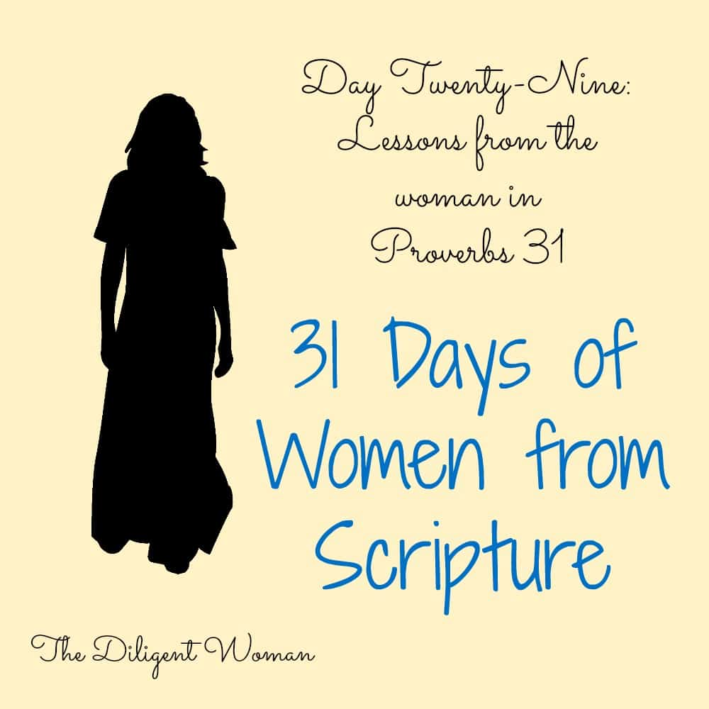 Lessons from the Woman of Proverbs 31