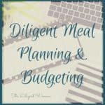 Diligent Meal Planning and Budgeting