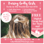 Raising Godly Girls in Modern Times