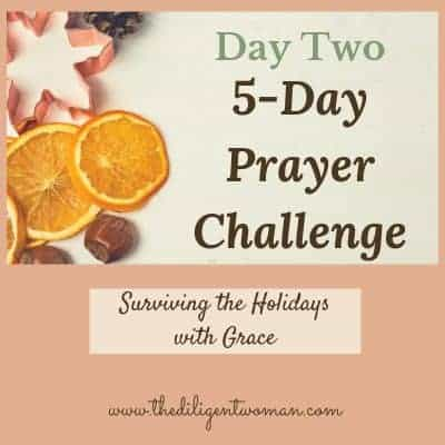 5-Day Prayer Challenge – Holiday Edition – Day Two – Confident God Hears
