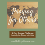 Praying for Others - 5-Day Prayer Challenge - Holiday Edition - Day Four