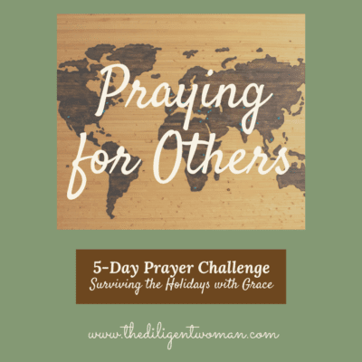 Praying for Others – 5-Day Prayer Challenge – Holiday Edition – Day Four