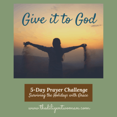 Give it to God – 5-Day Prayer Challenge – Holiday Edition – Day Two