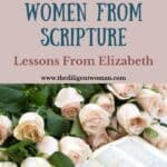 Opt-In | 31 Days of Women Lesson 19 | Elizabeth